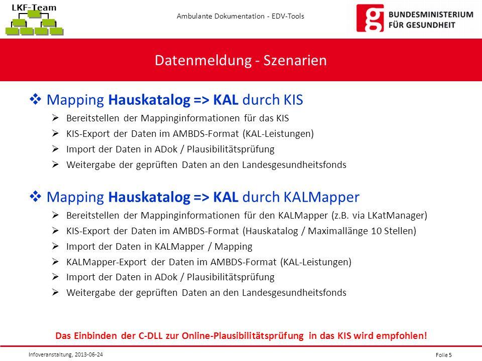 Folie 5 Ambulante Dokumentation - EDV-Tools Infoveranstaltung, 2013-06-24 LKF-Team Datenmeldung - Szenarien Mapping Hauskatalog => KAL durch KIS Berei