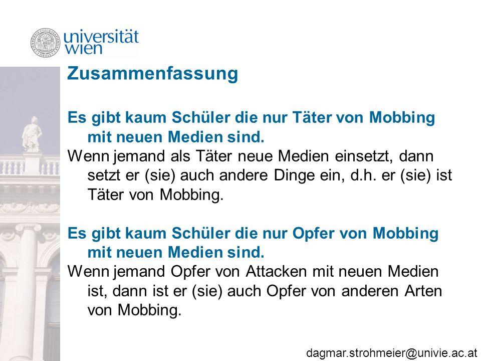dagmar.strohmeier@univie.ac.at Zusammenfassung Es gibt kaum Schüler die nur Täter von Mobbing mit neuen Medien sind.