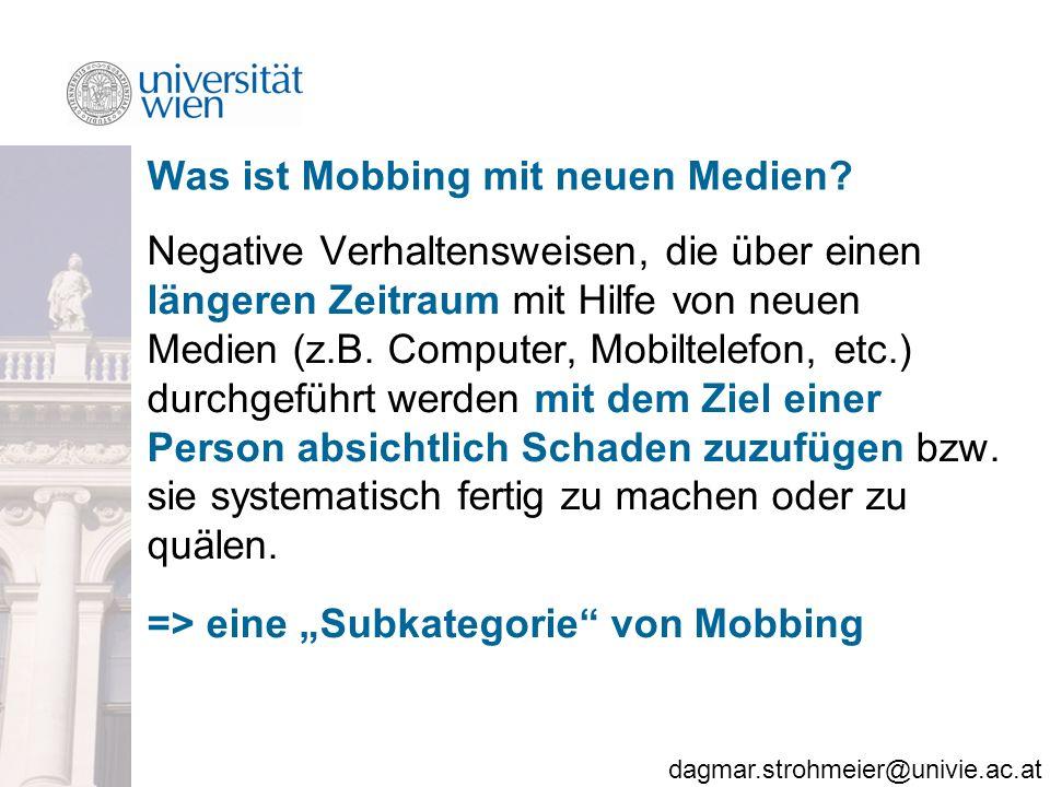 dagmar.strohmeier@univie.ac.at Was ist Mobbing mit neuen Medien.