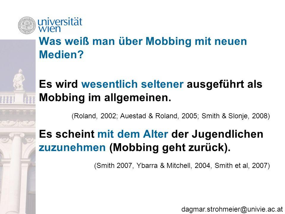 dagmar.strohmeier@univie.ac.at Was weiß man über Mobbing mit neuen Medien.