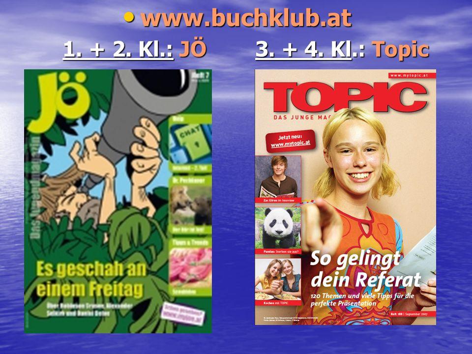 JÖ: 1. + 2. Kl. www.buchklub.at www.buchklub.at 1. + 2. Kl.: JÖ 3. + 4. Kl.: Topic 1. + 2. Kl.: JÖ 3. + 4. Kl.: Topic