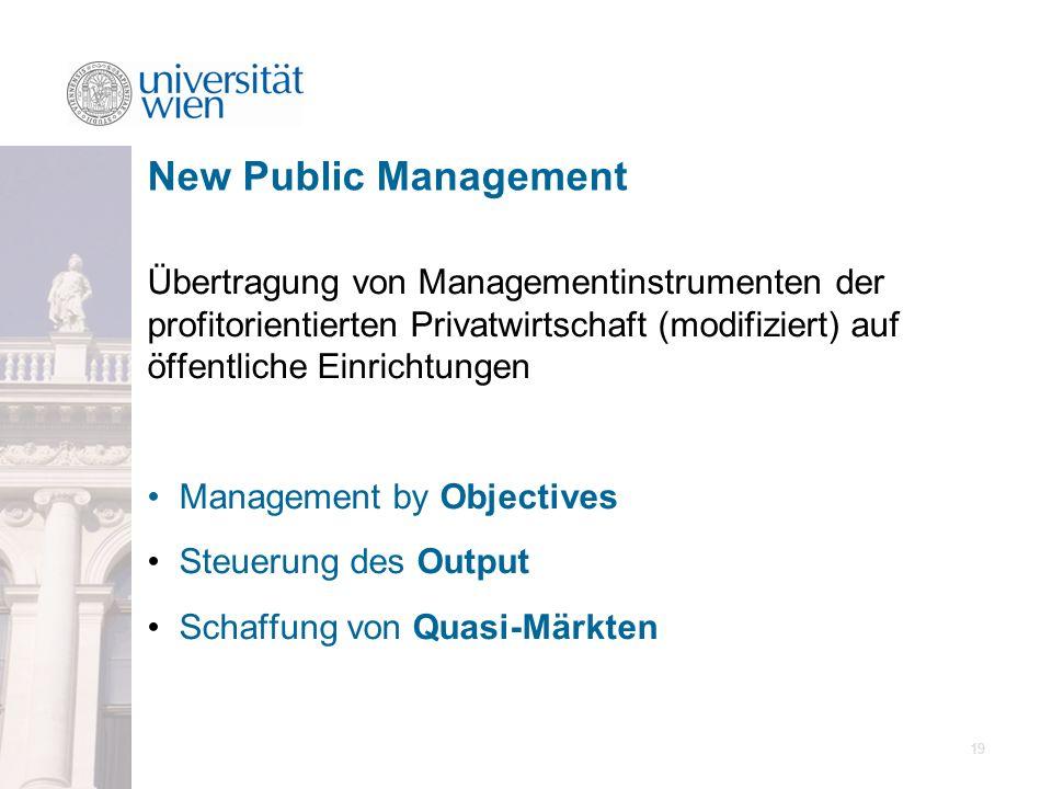 19 Übertragung von Managementinstrumenten der profitorientierten Privatwirtschaft (modifiziert) auf öffentliche Einrichtungen Management by Objectives