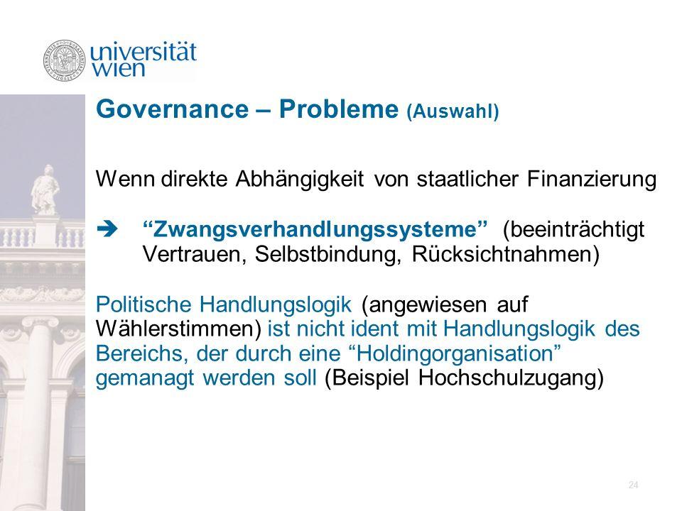 24 Wenn direkte Abhängigkeit von staatlicher Finanzierung Zwangsverhandlungssysteme (beeinträchtigt Vertrauen, Selbstbindung, Rücksichtnahmen) Politis