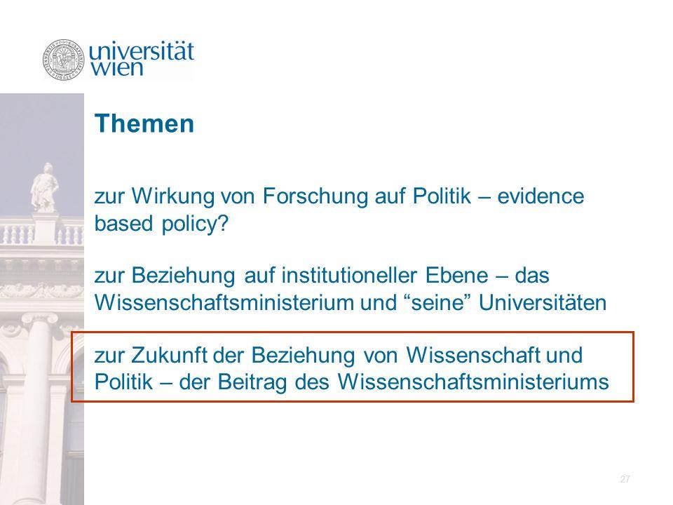 27 zur Wirkung von Forschung auf Politik – evidence based policy? zur Beziehung auf institutioneller Ebene – das Wissenschaftsministerium und seine Un