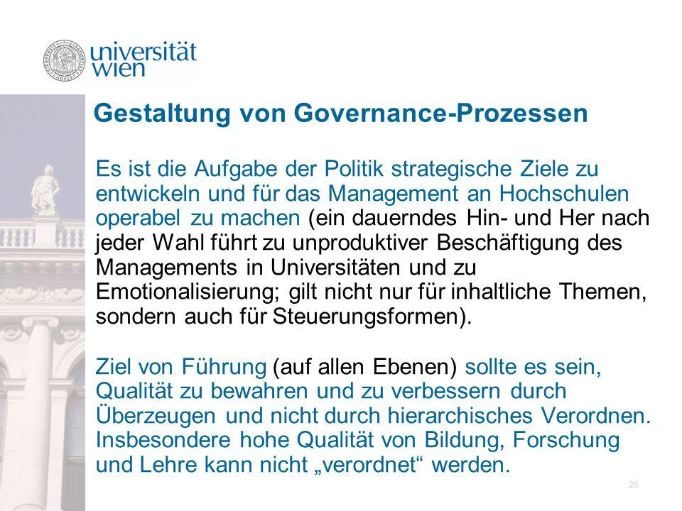28 Es ist die Aufgabe der Politik strategische Ziele zu entwickeln und für das Management an Hochschulen operabel zu machen (ein dauerndes Hin- und He