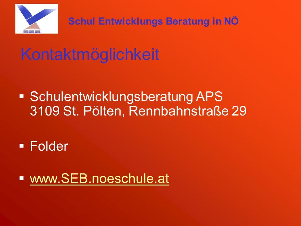 Schul Entwicklungs Beratung in NÖ Kontaktmöglichkeit Schulentwicklungsberatung APS 3109 St. Pölten, Rennbahnstraße 29 Folder www.SEB.noeschule.at