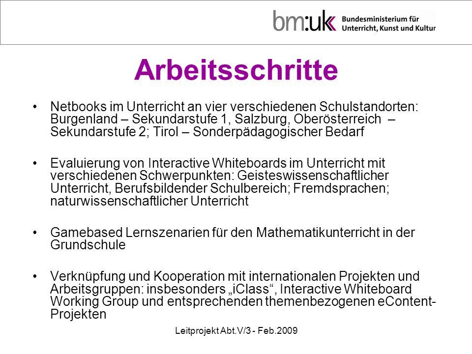 Leitprojekt Abt.V/3 - Feb.2009 Arbeitsschritte Netbooks im Unterricht an vier verschiedenen Schulstandorten: Burgenland – Sekundarstufe 1, Salzburg, O