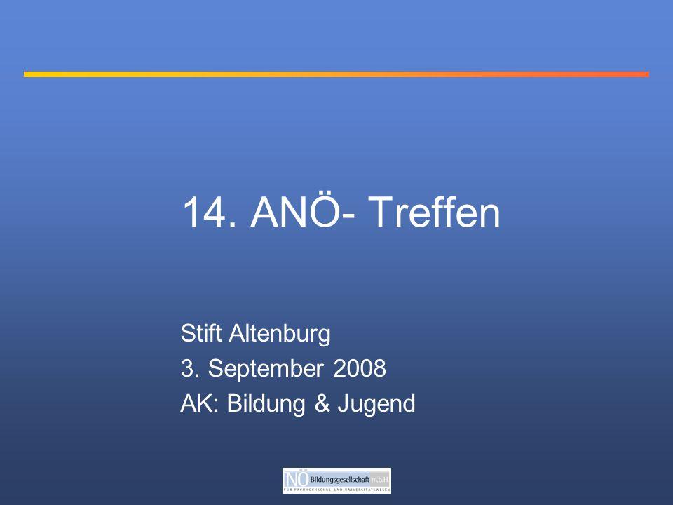 14. ANÖ- Treffen Stift Altenburg 3. September 2008 AK: Bildung & Jugend