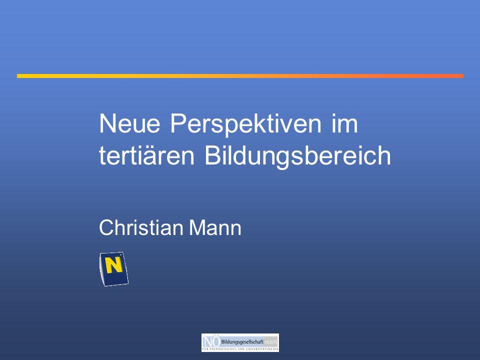 Neue Perspektiven im tertiären Bildungsbereich Christian Mann