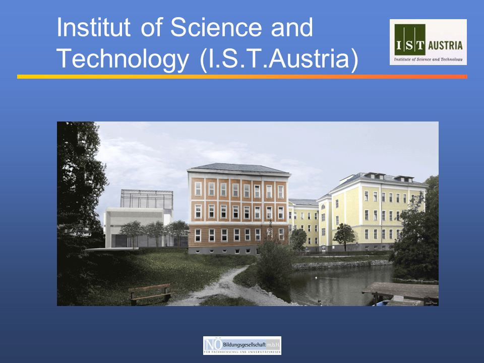 Institut of Science and Technology (I.S.T.Austria)