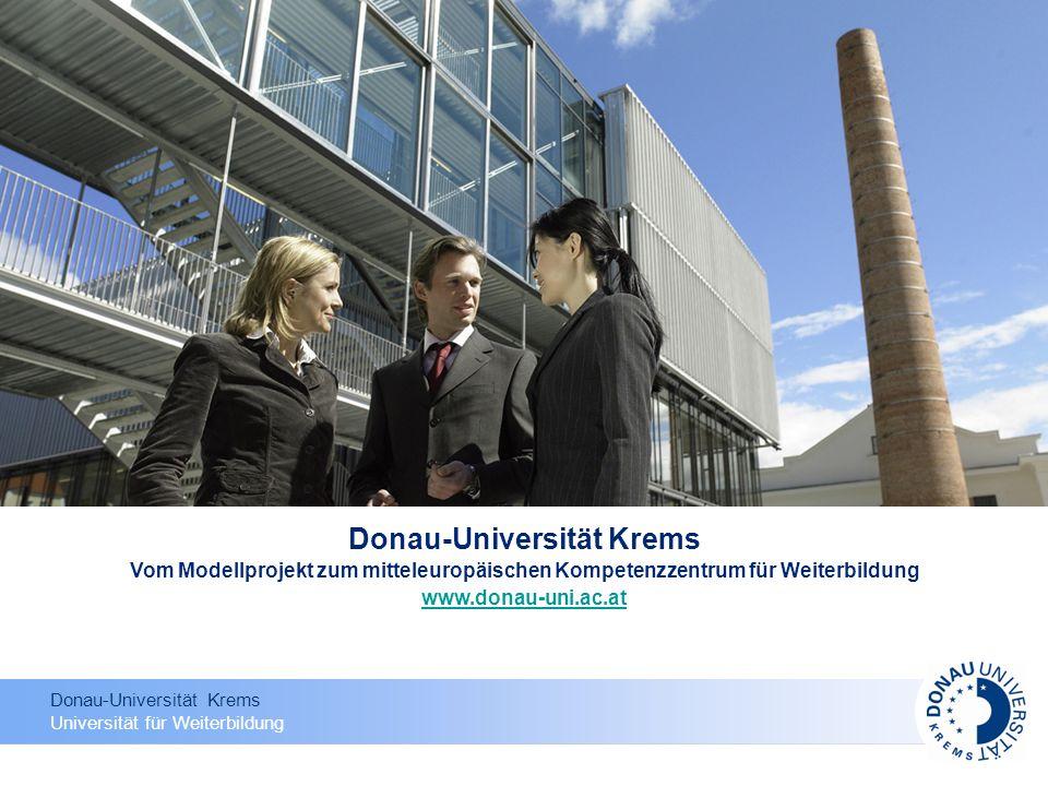 Donau-Universität Krems Universität für Weiterbildung www.donau-uni.ac.at Die Donau-Universität am Campus Krems Der 2005 eröffnete Campus Krems bietet den optimalen Rahmen für ein zeitgemäßes, postgraduales Studium.