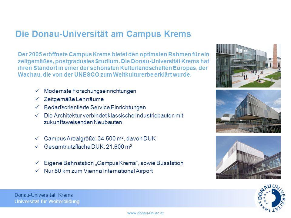 Donau-Universität Krems Universität für Weiterbildung www.donau-uni.ac.at Lifetime Learning an der Donau-Universität Krems Postgraduale Weiterbildung für Führungskräfte Die Donau-Universität Krems stellt sich der gesellschaftlichen Herausforderung lebenslangen Lernens: Gegründet 1995 ist sie bis heute die einzige Universität in Europa, die sich ausschließlich auf postgraduale Weiterbildung spezialisiert hat.