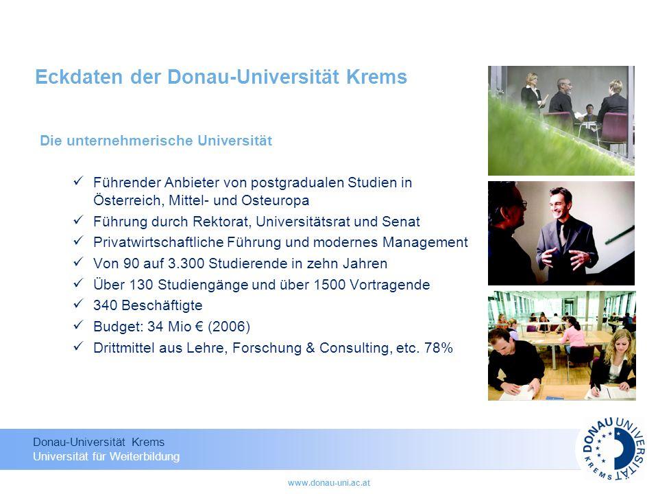 Donau-Universität Krems Universität für Weiterbildung www.donau-uni.ac.at Eckdaten der Donau-Universität Krems Die unternehmerische Universität Führen