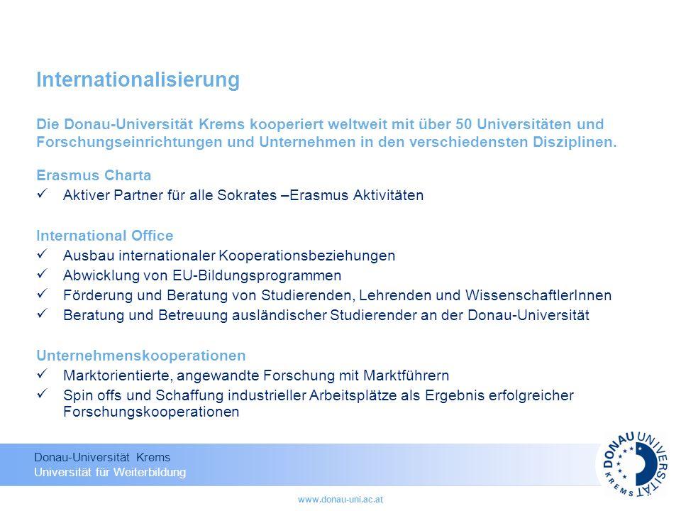 Donau-Universität Krems Universität für Weiterbildung www.donau-uni.ac.at Internationalisierung Erasmus Charta Aktiver Partner für alle Sokrates –Eras