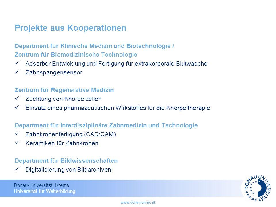 Donau-Universität Krems Universität für Weiterbildung www.donau-uni.ac.at Projekte aus Kooperationen Department für Klinische Medizin und Biotechnolog