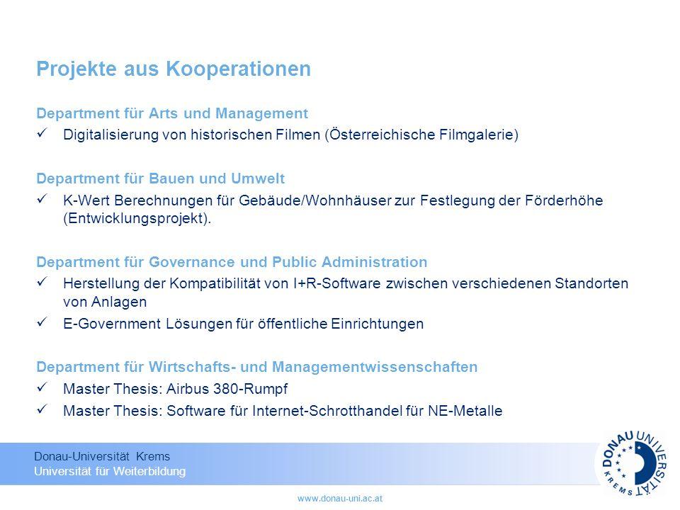 Donau-Universität Krems Universität für Weiterbildung www.donau-uni.ac.at Projekte aus Kooperationen Department für Arts und Management Digitalisierun