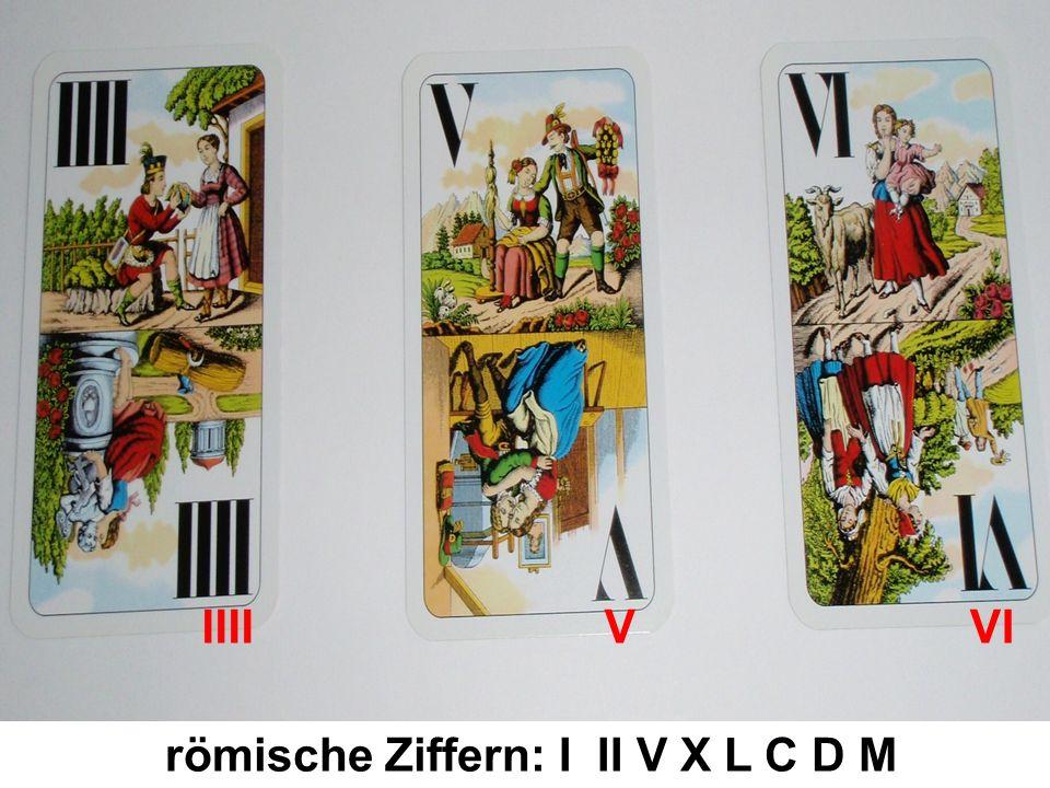 römische Ziffern: I II V X L C D M IIII V VI