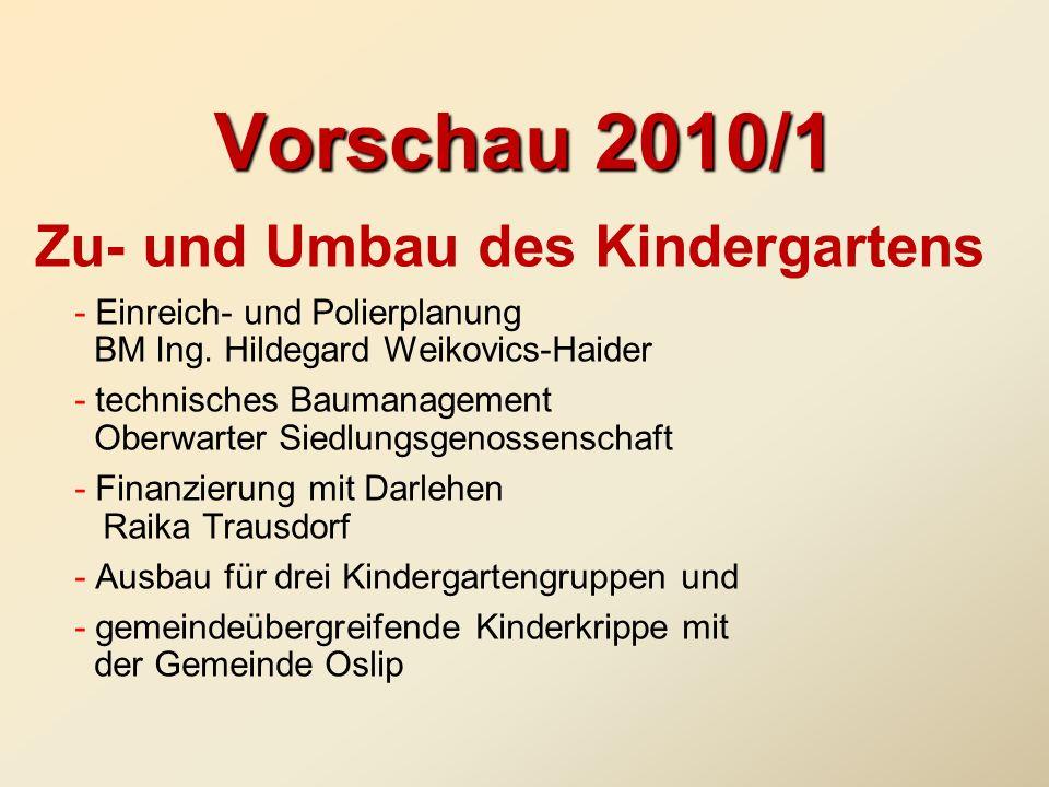 Vorschau 2010/1 Zu- und Umbau des Kindergartens - Einreich- und Polierplanung BM Ing. Hildegard Weikovics-Haider - technisches Baumanagement Oberwarte