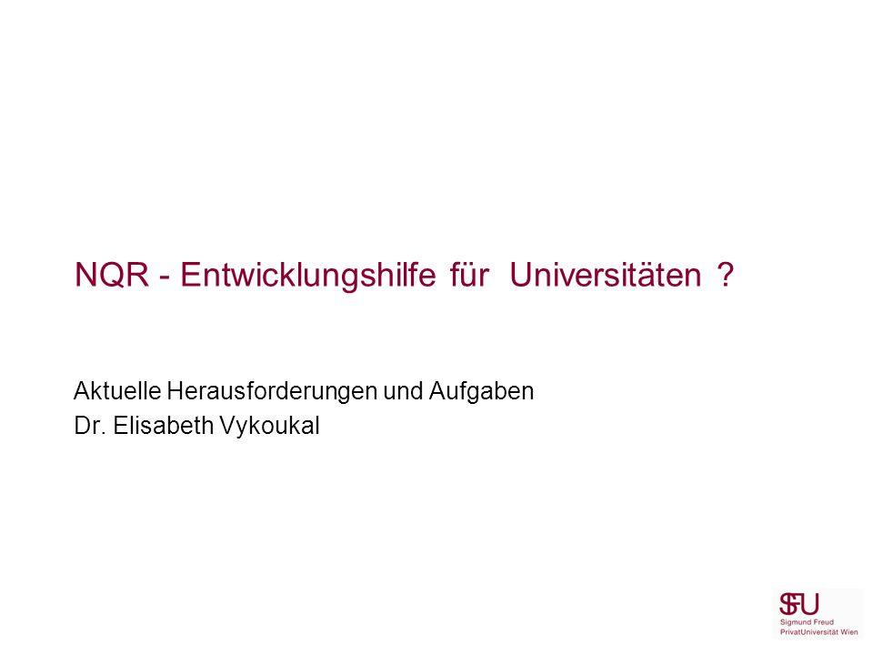 NQR - Entwicklungshilfe für Universitäten . Aktuelle Herausforderungen und Aufgaben Dr.