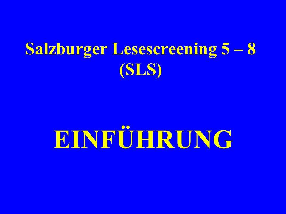 Salzburger Lesescreening 5 – 8 (SLS) EINFÜHRUNG