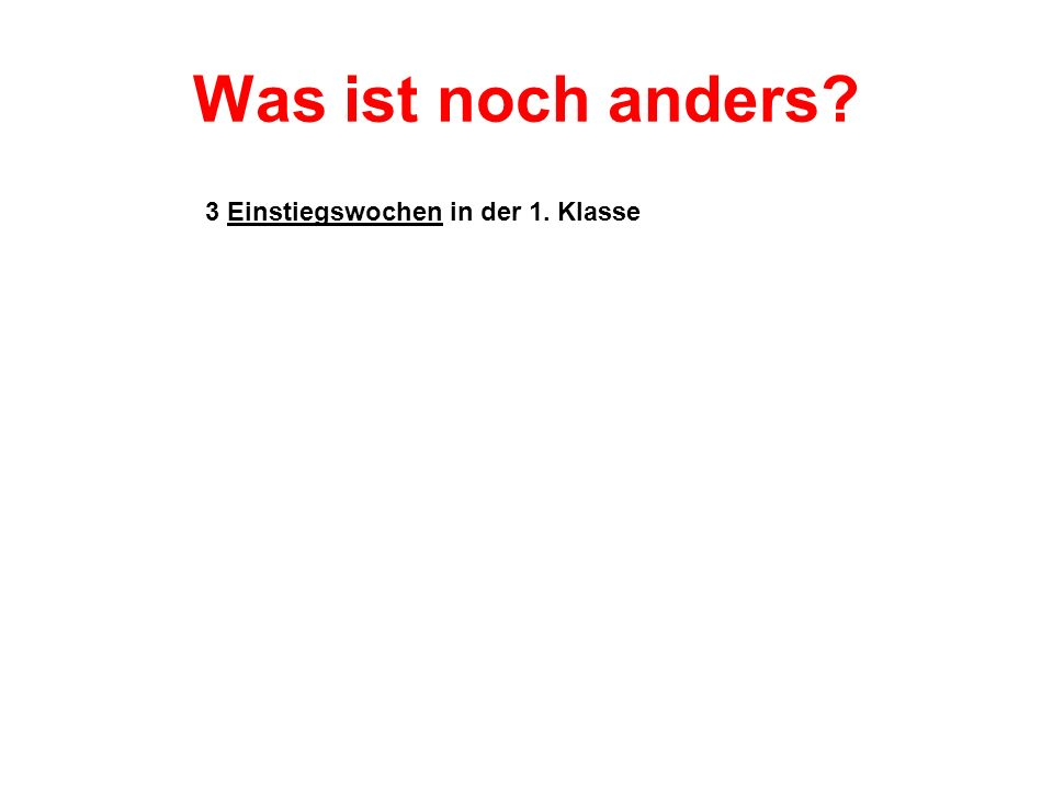 Was ist noch anders.