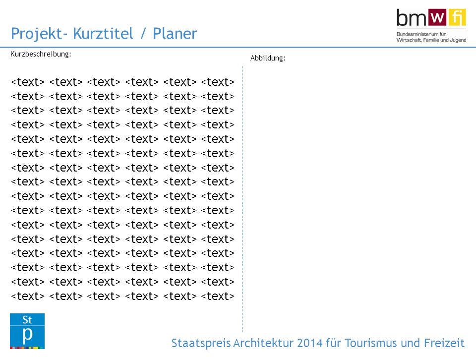 Plandarstellungen (Ansichten): Projekt- Kurztitel / Planer Staatspreis Architektur 2014 für Tourismus und Freizeit