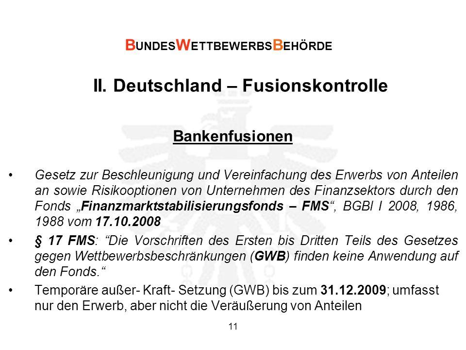II. Deutschland – Fusionskontrolle Bankenfusionen Gesetz zur Beschleunigung und Vereinfachung des Erwerbs von Anteilen an sowie Risikooptionen von Unt
