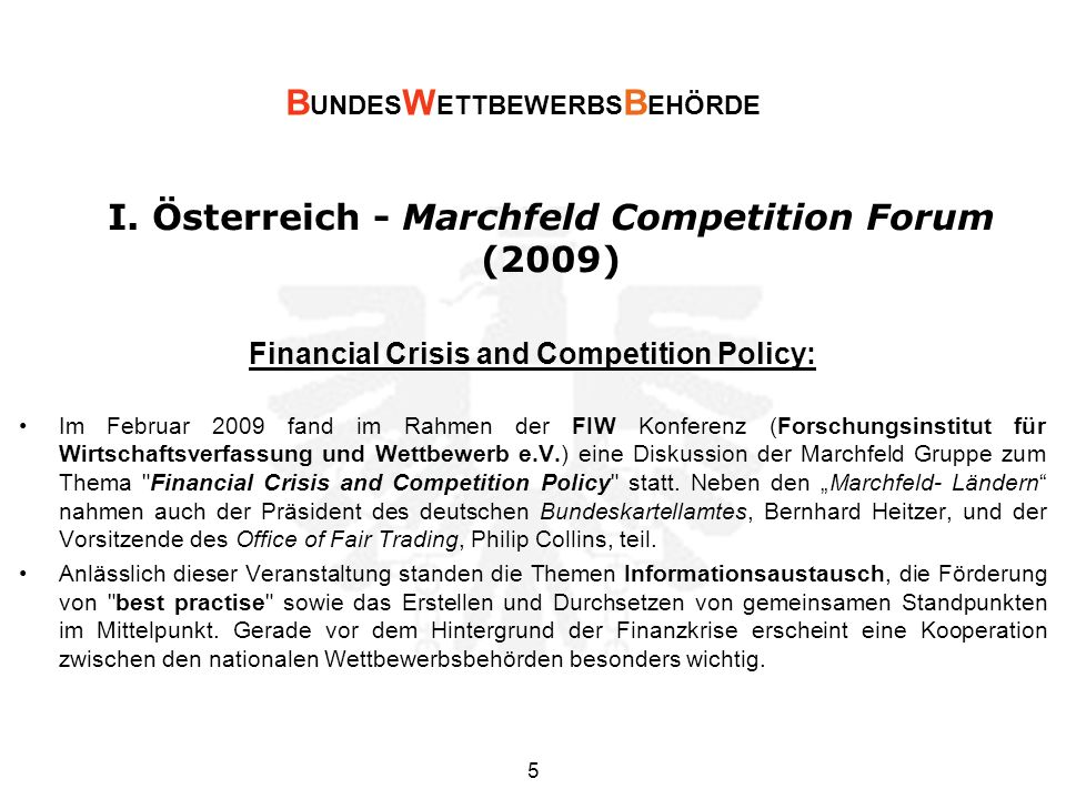 I. Österreich - Marchfeld Competition Forum (2009) Financial Crisis and Competition Policy: Im Februar 2009 fand im Rahmen der FIW Konferenz (Forschun