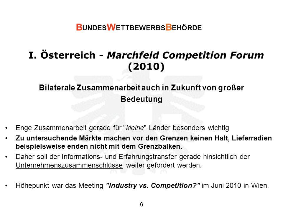 I. Österreich - Marchfeld Competition Forum (2010) Bilaterale Zusammenarbeit auch in Zukunft von großer Bedeutung Enge Zusammenarbeit gerade für