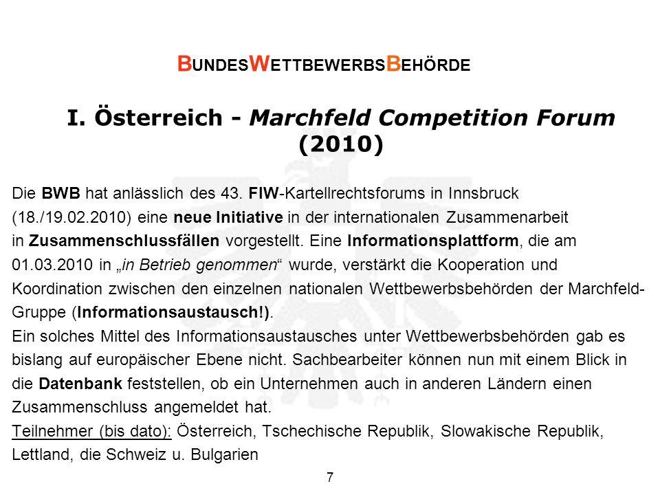I. Österreich - Marchfeld Competition Forum (2010) Die BWB hat anlässlich des 43.