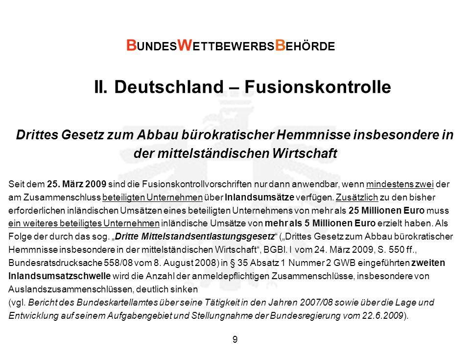 II. Deutschland – Fusionskontrolle Drittes Gesetz zum Abbau bürokratischer Hemmnisse insbesondere in der mittelständischen Wirtschaft Seit dem 25. Mär