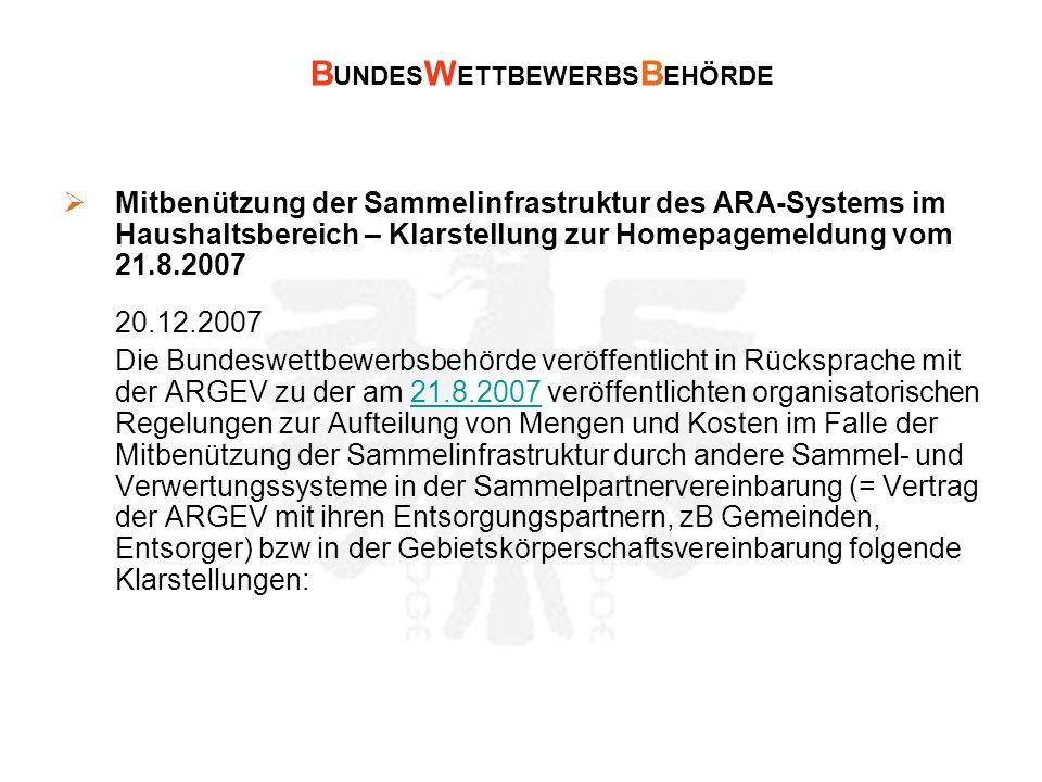 B UNDES W ETTBEWERBS B EHÖRDE Mitbenützung der Sammelinfrastruktur des ARA-Systems im Haushaltsbereich – Klarstellung zur Homepagemeldung vom 21.8.200