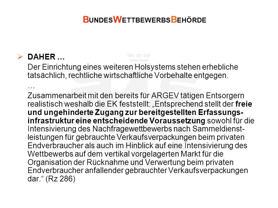 DAHER … Der Einrichtung eines weiteren Holsystems stehen erhebliche tatsächlich, rechtliche wirtschaftliche Vorbehalte entgegen. … Zusammenarbeit mit