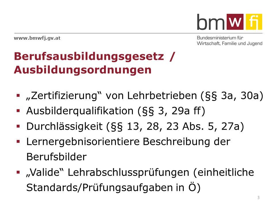 Berufsausbildungsgesetz / Ausbildungsordnungen Zertifizierung von Lehrbetrieben (§§ 3a, 30a) Ausbilderqualifikation (§§ 3, 29a ff) Durchlässigkeit (§§ 13, 28, 23 Abs.