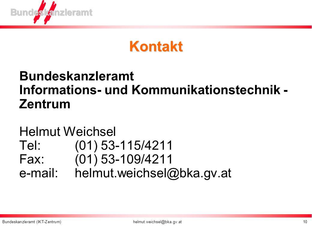 Bundeskanzleramt (IKT-Zentrum) helmut.weichsel@bka.gv.at 10 Bundeskanzleramt Kontakt Bundeskanzleramt Informations- und Kommunikationstechnik - Zentru