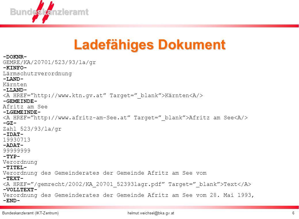 Bundeskanzleramt (IKT-Zentrum) helmut.weichsel@bka.gv.at 6 Bundeskanzleramt Ladefähiges Dokument -DOKNR- GEMRE/KA/20701/523/93/la/gr -KINFO- Lärmschut
