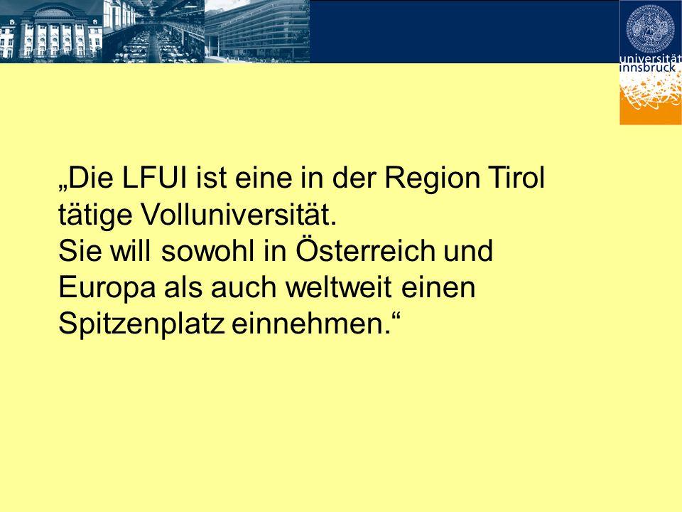 Die LFUI ist eine in der Region Tirol tätige Volluniversität. Sie will sowohl in Österreich und Europa als auch weltweit einen Spitzenplatz einnehmen.