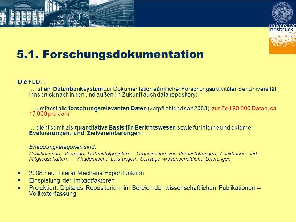 Die FLD… … ist ein Datenbanksystem zur Dokumentation sämtlicher Forschungsaktivitäten der Universität Innsbruck nach innen und außen (in Zukunft auch