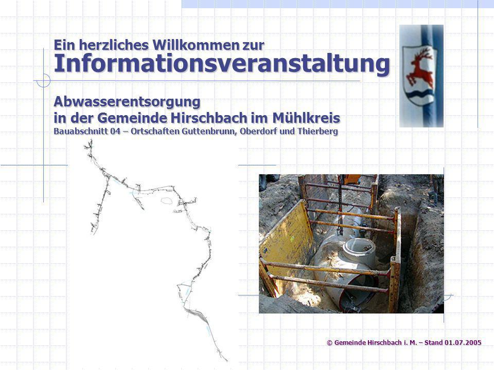 © Gemeinde Hirschbach i. M. – Stand 01.07.2005 © Gemeinde Hirschbach i. M. – Stand 01.07.2005 Ein herzliches Willkommen zur Informationsveranstaltung
