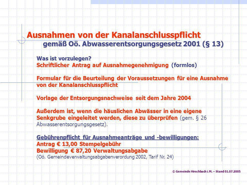 © Gemeinde Hirschbach i. M. – Stand 01.07.2005 © Gemeinde Hirschbach i. M. – Stand 01.07.2005 Was ist vorzulegen? Schriftlicher Antrag auf Ausnahmegen
