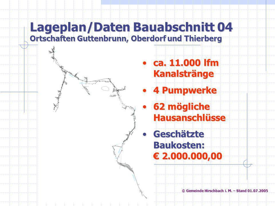 © Gemeinde Hirschbach i. M. – Stand 01.07.2005 © Gemeinde Hirschbach i. M. – Stand 01.07.2005 Lageplan/Daten Bauabschnitt 04 Ortschaften Guttenbrunn,
