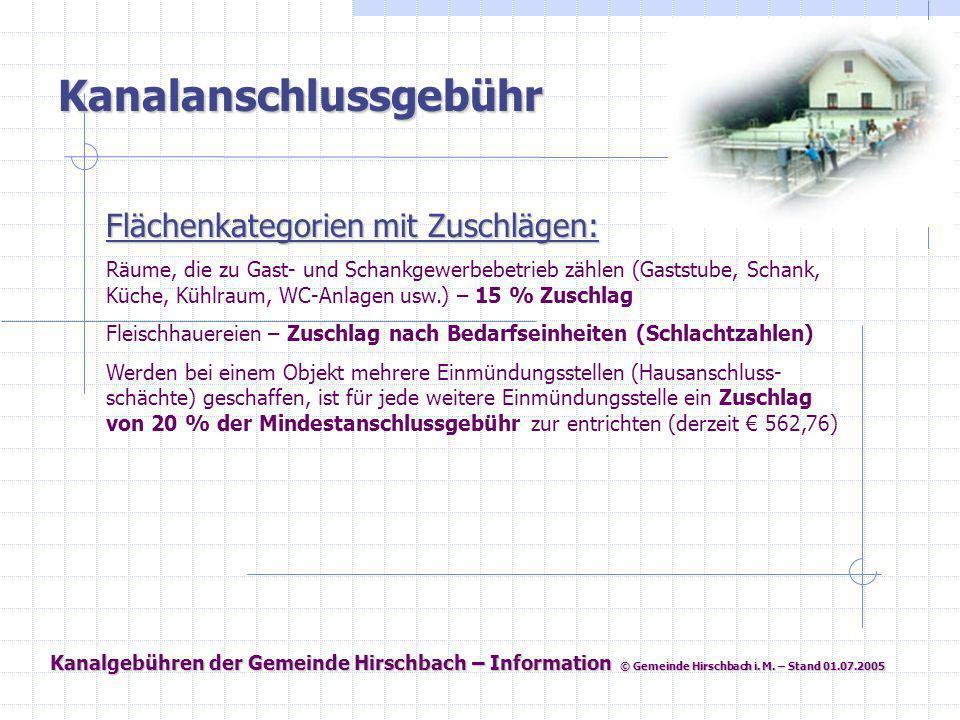 Kanalgebühren der Gemeinde Hirschbach – Information © Gemeinde Hirschbach i. M. – Stand 01.07.2005 Kanalanschlussgebühr Flächenkategorien mit Zuschläg