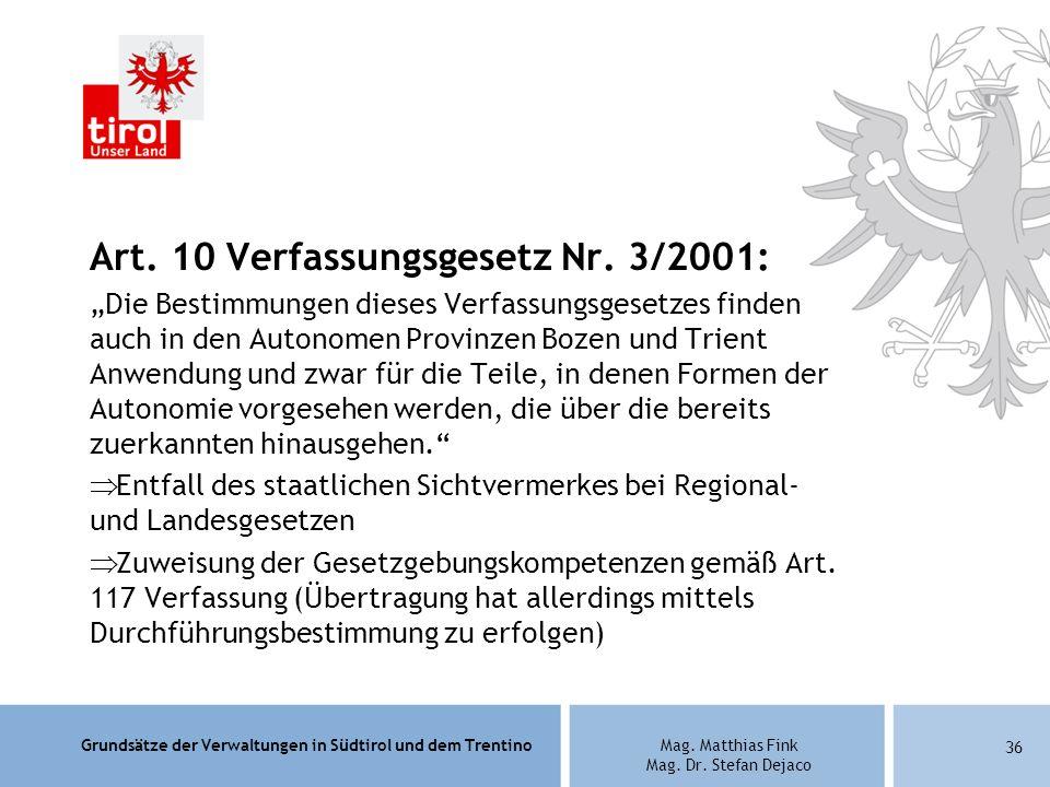 Grundsätze der Verwaltungen in Südtirol und dem TrentinoMag. Matthias Fink Mag. Dr. Stefan Dejaco Art. 10 Verfassungsgesetz Nr. 3/2001: Die Bestimmung