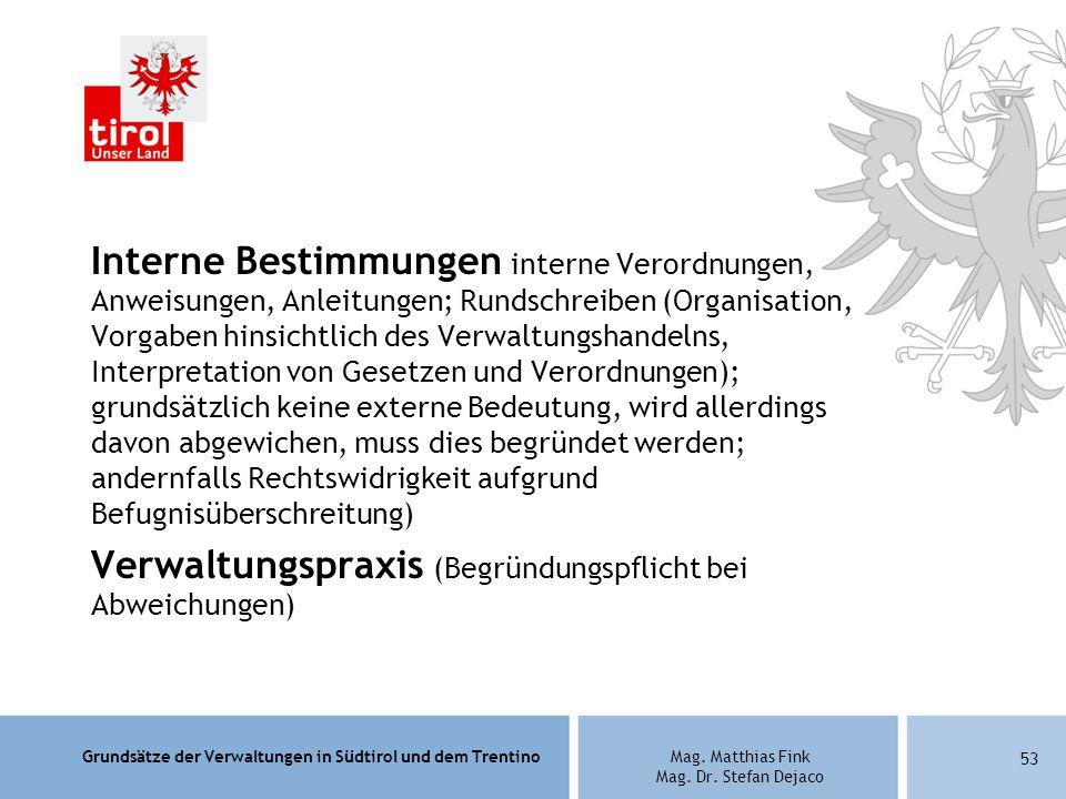 Grundsätze der Verwaltungen in Südtirol und dem TrentinoMag. Matthias Fink Mag. Dr. Stefan Dejaco Interne Bestimmungen interne Verordnungen, Anweisung