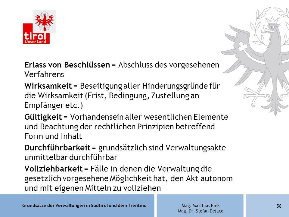 Grundsätze der Verwaltungen in Südtirol und dem TrentinoMag. Matthias Fink Mag. Dr. Stefan Dejaco Erlass von Beschlüssen = Abschluss des vorgesehenen