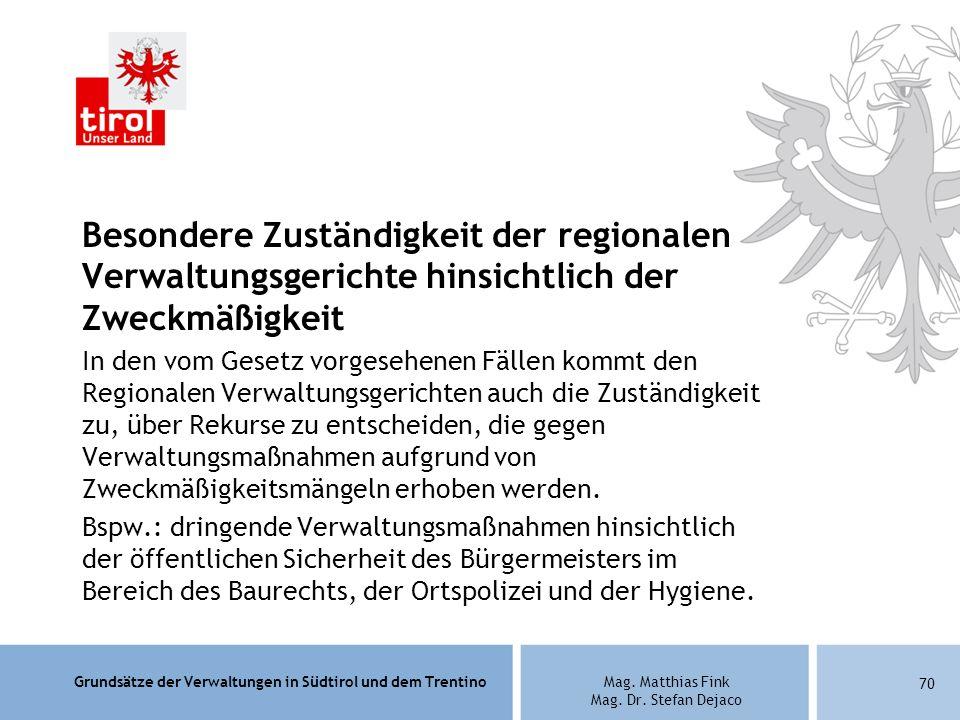 Grundsätze der Verwaltungen in Südtirol und dem TrentinoMag. Matthias Fink Mag. Dr. Stefan Dejaco Besondere Zuständigkeit der regionalen Verwaltungsge