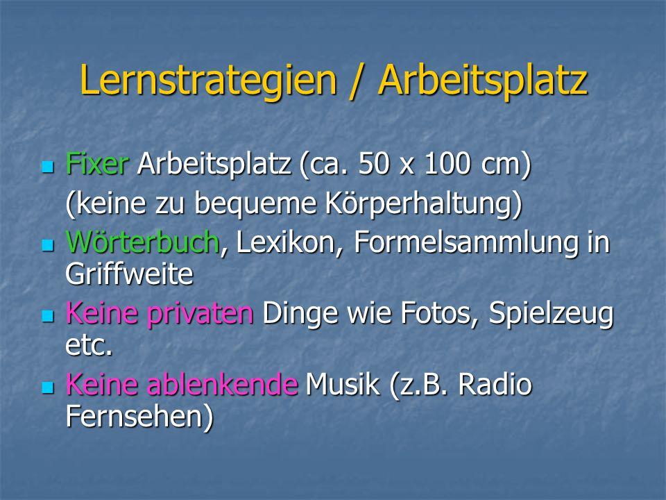 Lernstrategien / Arbeitsplatz Fixer Arbeitsplatz (ca. 50 x 100 cm) Fixer Arbeitsplatz (ca. 50 x 100 cm) (keine zu bequeme Körperhaltung) Wörterbuch, L