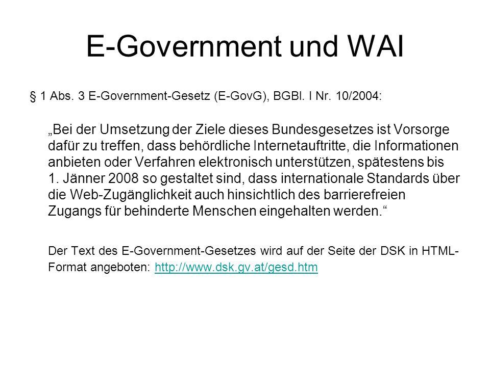 E-Government und WAI § 1 Abs. 3 E-Government-Gesetz (E-GovG), BGBl.