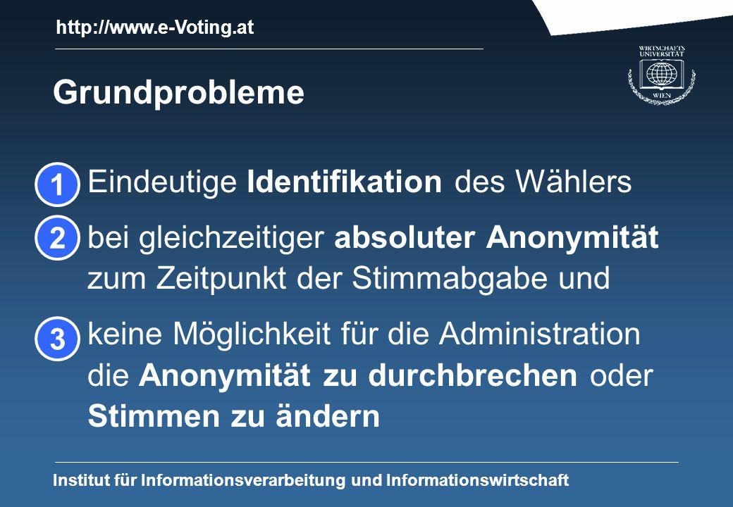 http://www.e-Voting.at Institut für Informationsverarbeitung und Informationswirtschaft Verfahren: Identifikation Anonymität PINkein Ziel TANkeine Garantie Signaturkarteje nach Verfahren garantierbar kommerz.