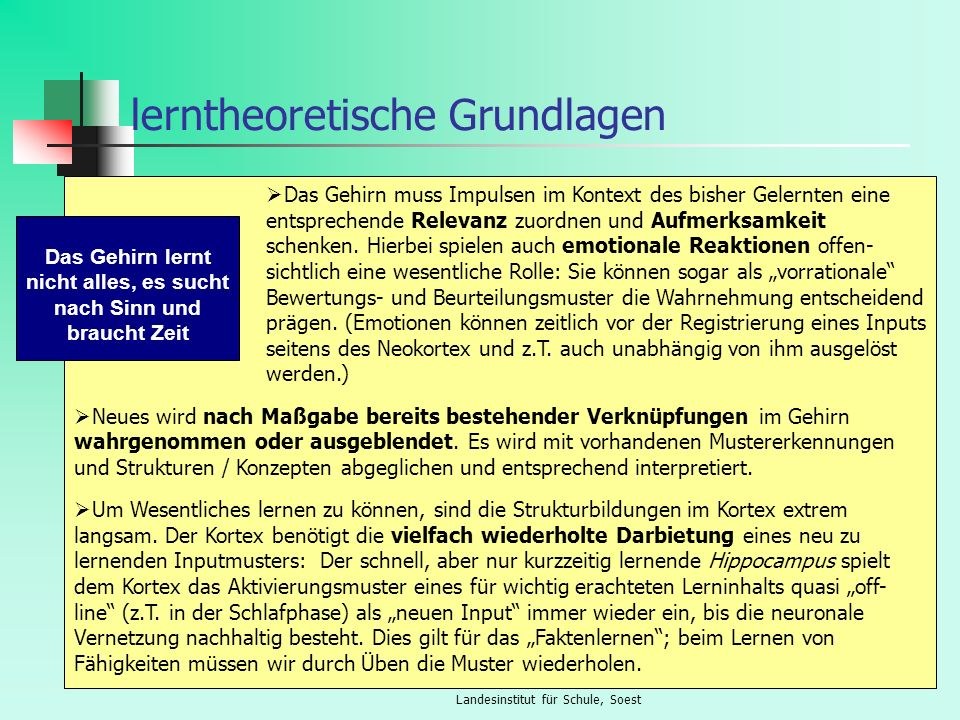 Landesinstitut für Schule, Soest lerntheoretische Grundlagen Schulen haben mit Kindern-in-Entwicklung zu tun.